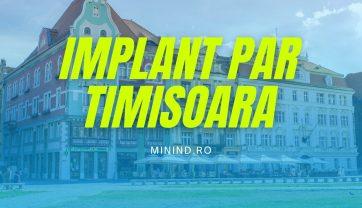 Implant de par Timisoara